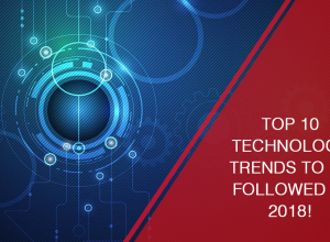Top 10 Technology Trends to be followed in 2018