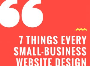 7 Things Every Small-Business Website Design Needs