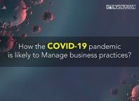 Experts Thoughts on How the COVID-19 pandemic is likely to Manage business practices?